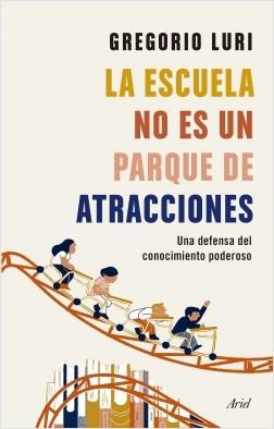La escuela no es un parque de atracciones – Gregorio Luri   Descargar PDF