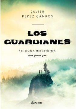Los Guardianes – Javier Pérez Campos   Descargar PDF