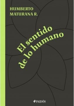 El sentido de lo humano – Humberto Maturana | Descargar PDF