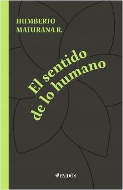 El sentido de lo humano – Humberto Maturana   Descargar PDF