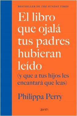 El volumen que ojalá tus padres hubieran docto – Philippa Perry | Descargar PDF