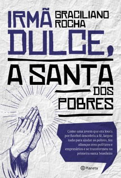 Irmã Dulce, a santa dos pobres – Graciliano Rocha | Descargar PDF