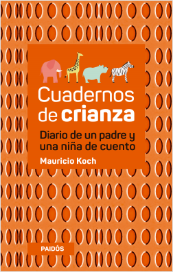Cuadernos de crianza. Diario de un padre y una pupila de relato – Mauricio Koch   Descargar PDF