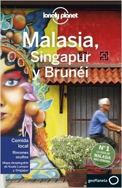 Malasia, Singapur y Brunéi 4 – Brett Atkinson,Simon Richmond,Lindsay Brown,Austin Bush,Damian Harper,Anita Isalska,Anna Kaminski,Ria de Jong   Descargar PDF