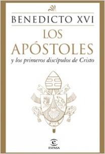 Los Apóstoles y los primeros discípulos de Cristo – Benedicto XVI   Descargar PDF