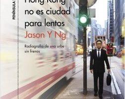 Hong Kong no es ciudad para lentos – Jason Y Ng | Descargar PDF