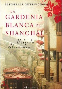 La gardenia blanca de Shanghai – Belinda Alexandra | Descargar PDF