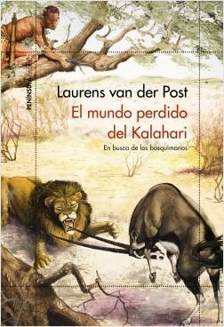 El mundo perdido del Kalahari – Laurens Van Der Post | Descargar PDF