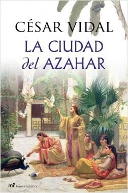 La ciudad del azahar - César Vidal   Planeta de Libros