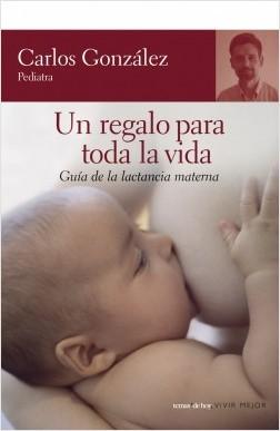 Un regalo para toda la vida - Carlos González | Planeta de Libros