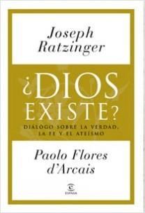 ¿Dios existe? - Joseph Ratzinger / Paolo Flores D'arcais,Joseph Ratzinger / Paolo Flores D'Arcais   Planeta de Libros