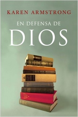 En defensa de Dios - Karen Armstrong | Planeta de Libros