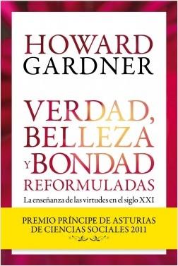 Verdad, belleza y bondad reformuladas - Howard Gardner | Planeta de Libros