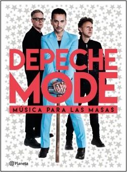 Depeche Mode, música para las masas - José Bellas | Planeta de Libros