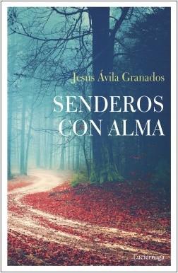 Senderos con alma - Jesús Ávila Granados | Planeta de Libros