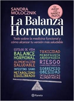 La balanza hormonal - Sandra Molocznik   Planeta de Libros