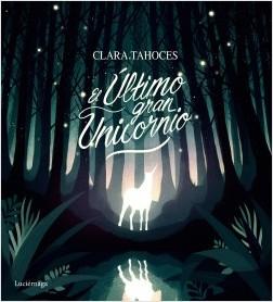 El último gran unicornio - Clara Tahoces | Planeta de Libros
