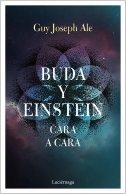 Buda y Einstein: cara a cara - Guy Joseph Ale | Planeta de Libros