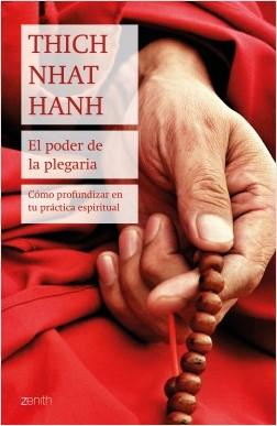 El poder de la plegaria - Thich Nhat Hanh | Planeta de Libros