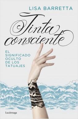 Tinta consciente - Lisa Barretta | Planeta de Libros