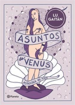 Asuntos de Venus - Lu Gaitán | Planeta de Libros