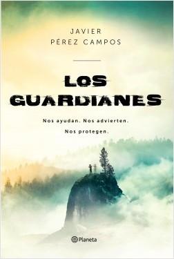 Los Guardianes - Javier Pérez Campos | Planeta de Libros