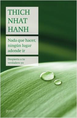 Nada que hacer, ningún lugar adonde ir - Thich Nhat Hanh   Planeta de Libros