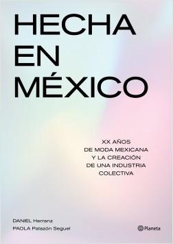 Hecha en México - Daniel Herranz,Paola Palazón Seguel | Planeta de Libros