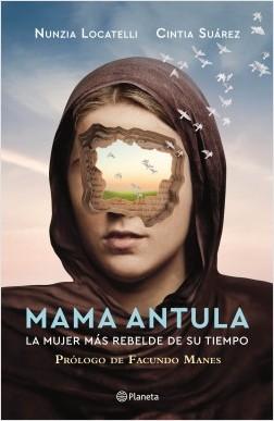 Mama Antula - Nunzia Locatelli,Cintia Daniela Suarez | Planeta de Libros