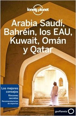 Arabia Saudí, Bahréin, los EAU, Kuwait, Omán y Qatar 2 - Jade Bremner,Jessica Lee,Josephine Quintero,Jenny Walker,Lauren Keith,Tharik Hussain | Planeta de Libros