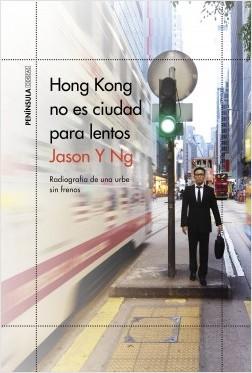 Hong Kong no es ciudad para lentos - Jason Y Ng   Planeta de Libros