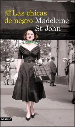 Las chicas de negro - Madeleine St John | Planeta de Libros