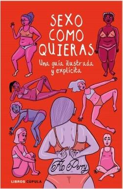 Sexo como quieras - Flo Perry | Planeta de Libros