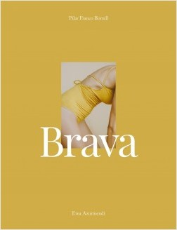 Brava - Pilar Franco Borrell (@piluro),Erea Azurmendi (@tiempodecerezas) | Planeta de Libros