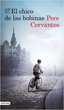 El chico de las bobinas - Pere Cervantes | Planeta de Libros