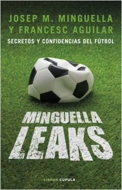Minguella leaks - Josep María Minguella Llobet,Francesc Aguilar Arias   Planeta de Libros