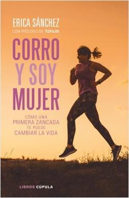 Corro y soy mujer - Erica Sánchez | Planeta de Libros