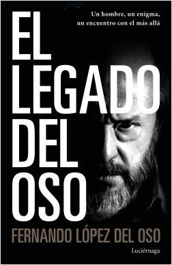 El legado del oso - Fernando López del Oso | Planeta de Libros