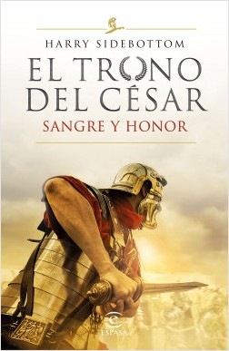 Serie El trono del césar. Sangre y honor - Harry Sidebottom | Planeta de Libros