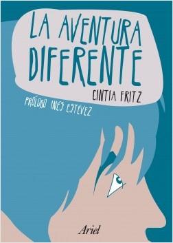 La aventura diferente - Cintia Fritz | Planeta de Libros