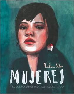 Mujeres - Paulina Silva Chala | Planeta de Libros
