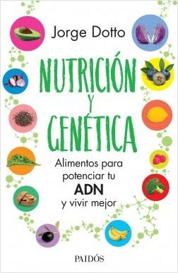 Nutrición y genética - Jorge Dotto | Planeta de Libros