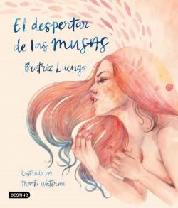 El despertar de las musas - Beatriz Luengo | Planeta de Libros