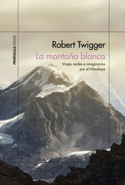 La montaña blanca - Robert Twigger | Planeta de Libros