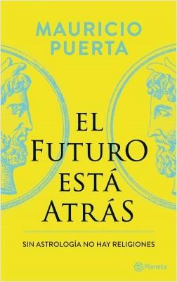 El futuro está atrás - Puerta, Mauricio   Planeta de Libros