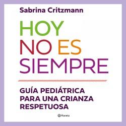 Hoy no es siempre - Sabrina Critzmann | Planeta de Libros