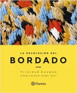 La revolución del bordado - Trinidad Guzmán | Planeta de Libros