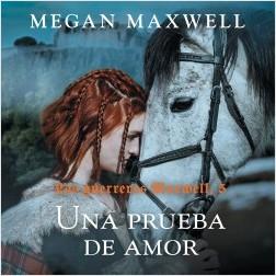 Las guerreras Maxwell, 5. Una prueba de amor - Megan Maxwell | Planeta de Libros