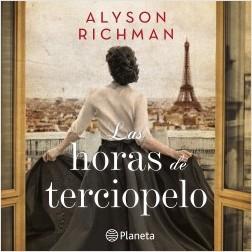 Las horas de terciopelo - Alyson Richman | Planeta de Libros