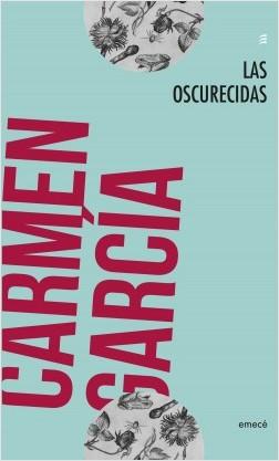 Las oscurecidas - Carmen García   Planeta de Libros